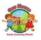 Our House Early Learning World - Child Care Sydney