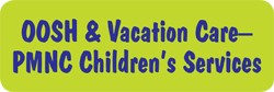 OOSH  Vacation CarePMNC Childrens Services - Child Care Sydney